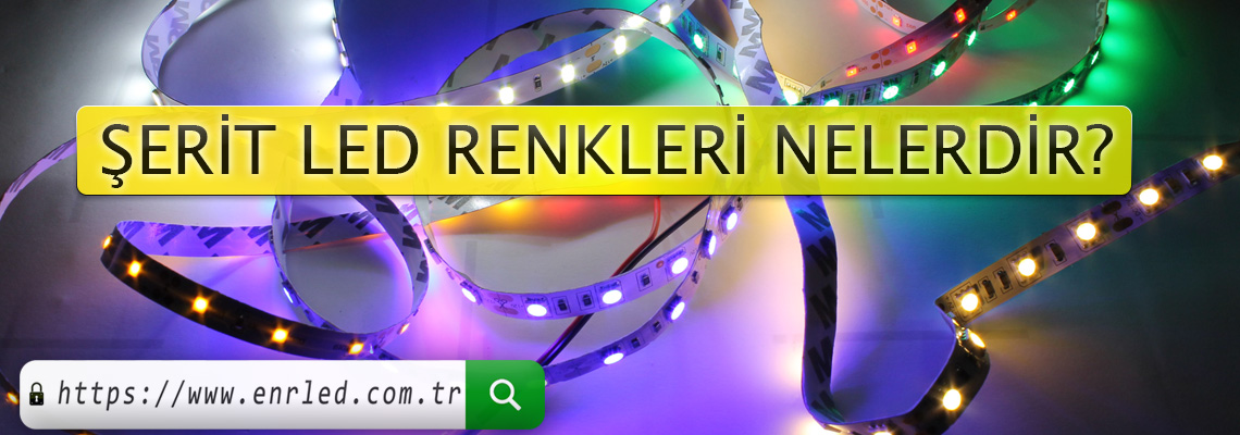 ŞERİT LED RENKLERİ